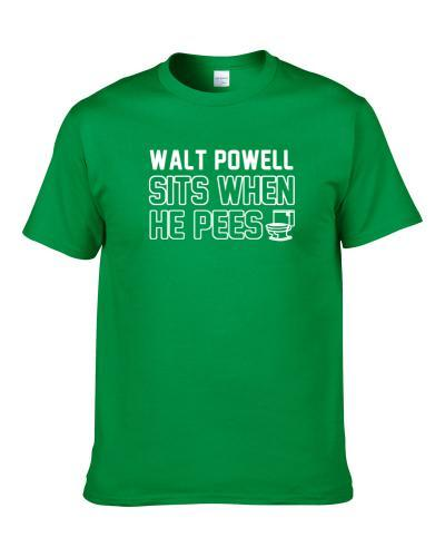 Walt Powell Sits When He Pees New York NY Football Player Funny Sports Shirt