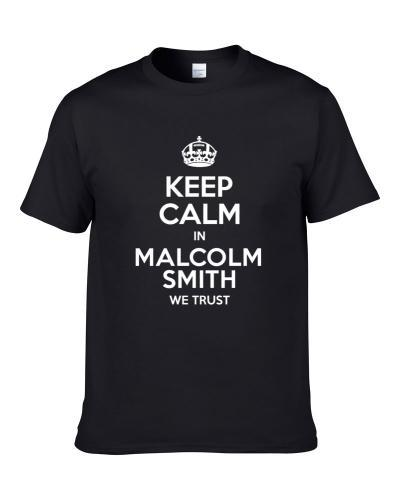 Keep Calm In Malcolm Smith We Trust Oakland Football Player Sports Fan T Shirt