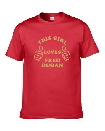 Fred Dugan This Girl Loves Basketball Hockey Baseball Football tshirt