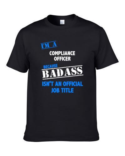 I'm A Compliance Officer Badass Job Funny Shirt