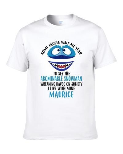 Maurice Some Wait To See Abominable Snowman I Live With Mine Christmas S-3XL Shirt
