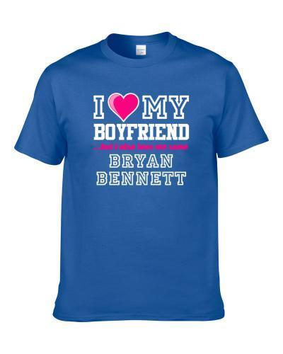 I Love My Boyfriend Also Love Me Some Bryan Bennett Indianapolis Football Player Fan S-3XL Shirt