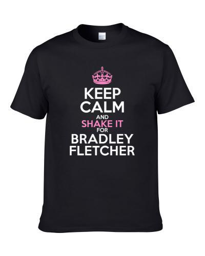 Keep Calm And Shake It For Bradley Fletcher New England Football Sports Fan S-3XL Shirt