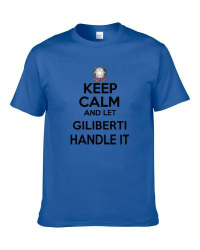 Keep Calm and Let GILIBERTI Handle it Italian Coat of Arms S-3XL Shirt
