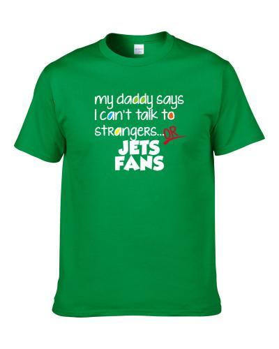 Daddy Says Cant Talk To New York Football Fans Funny Team S-3XL Shirt