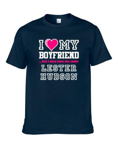 I Love My Boyfriend Also Love Me Some Lester Hudson Memphis Basketball Player Fan Men T Shirt