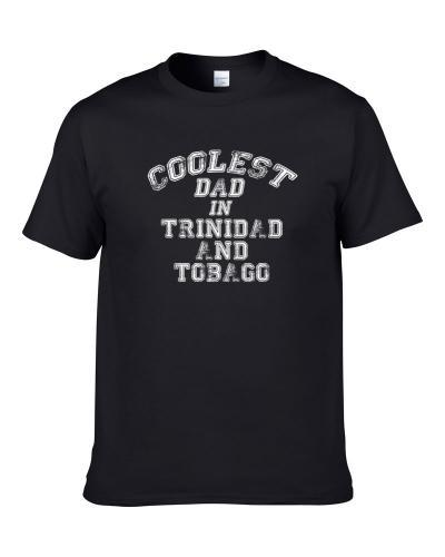 Trinidad And Tobago Coolest Dad Fathers Day T Shirt
