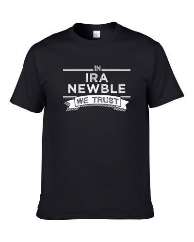 In Ira Newble We Trust San Antonio Basketball Players Cool Sports Fan tshirt for men