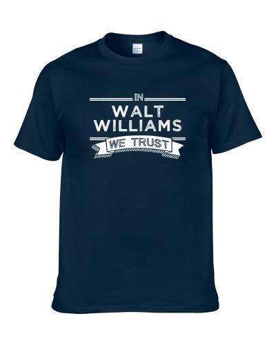 In Walt Williams We Trust Dallas Basketball Players Cool Sports Fan T-Shirt
