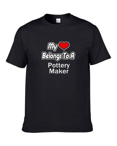 My Heart Belongs To A Pottery Maker S-3XL Shirt