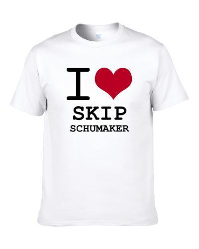 Skip Schumaker Sports I Love tshirt