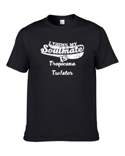 My Soulmate is Tropicana Tw!ster Cool Drink Funny Worn Look T-Shirt