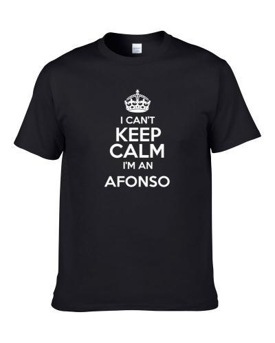 Afonso I Cant Keep Calm Parody Shirt