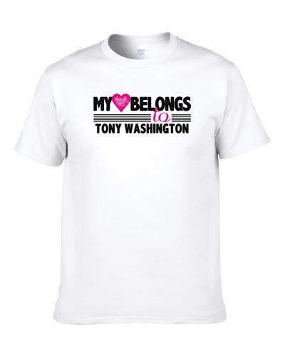 My Heart Belongs To Tony Washington Houston Football Player Fan T Shirt