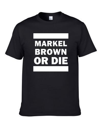 Markel Brown Or Die Brooklyn Basketball Player Funny Sports Fan tshirt for men