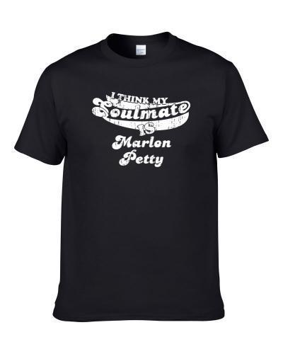 I Think My Soulmate Is Marlon Petty Football Fan Worn Look T-Shirt