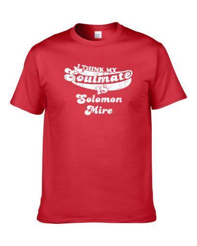 I Think My Soulmate Is Solomon Mire Zimbabwe Cricket Team Fan T Shirt