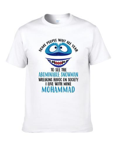 Mohammad Some Wait To See Abominable Snowman I Live With Mine Christmas S-3XL Shirt
