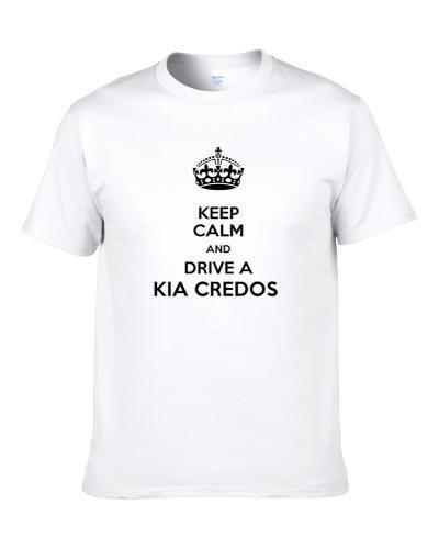Keep Calm and Drive a Kia Credos  S-3XL Shirt
