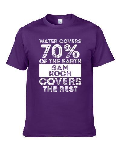 Water Covers Earth Sam Koch Baltimore Sports Football Men T Shirt