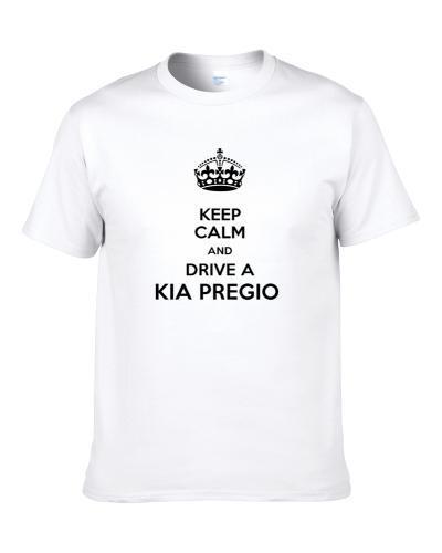 Keep Calm and Drive a Kia Pregio  S-3XL Shirt