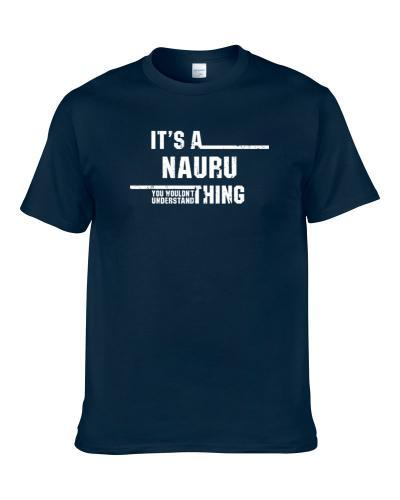 A Nauru Thing Wouldn't Understand Country Cool Worn Look Men T Shirt