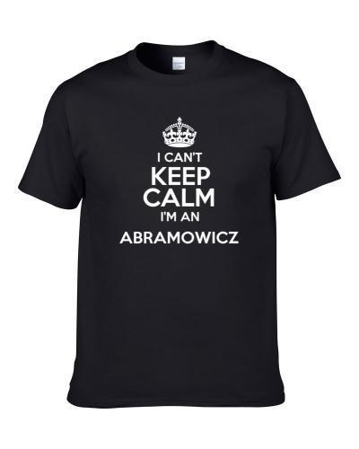 Abramowicz I Cant Keep Calm Parody Men T Shirt