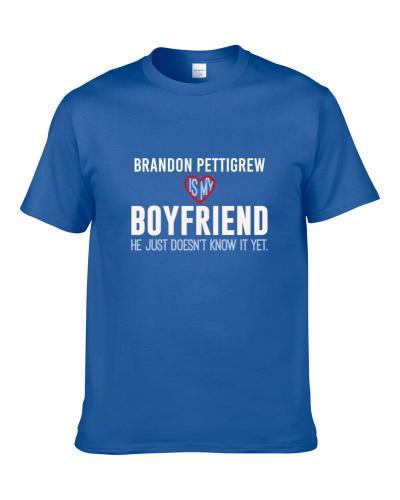 Brandon Pettigrew Is My Boyfriend Just Doesn't Know Detroit Football Player Funny Fan S-3XL Shirt