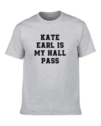Kate Earl Is My Hall Pass Fan Funny Relationship Men T Shirt