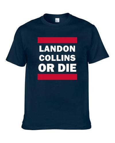 Landon Collins Or Die New York Football Player Funny Fan T-Shirt