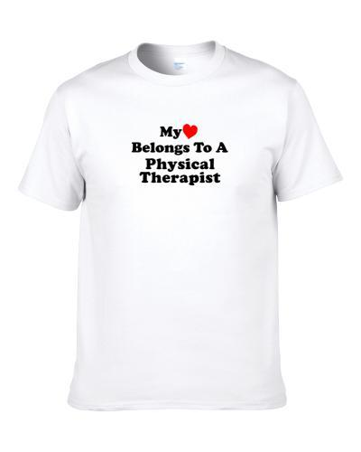 My Heart Belongs To A Physical Therapist Funny Men T Shirt