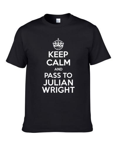 Keep Calm And Pass To Julian Wright New Orleans Basketball Players Cool Sports Fan tshirt