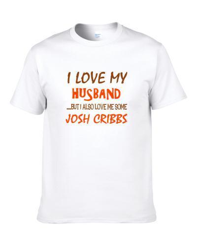 Josh Cribbs Sports Love Me Some Shirt
