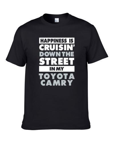 Happiness Is Cruisin Down The Street In My Toyota Camry Car Shirt