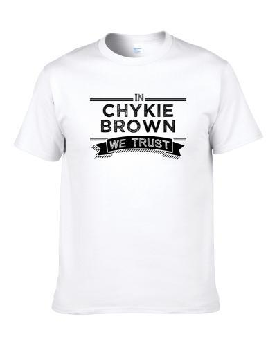 In Chykie Brown We Trust New York Football Player Fan S-3XL Shirt