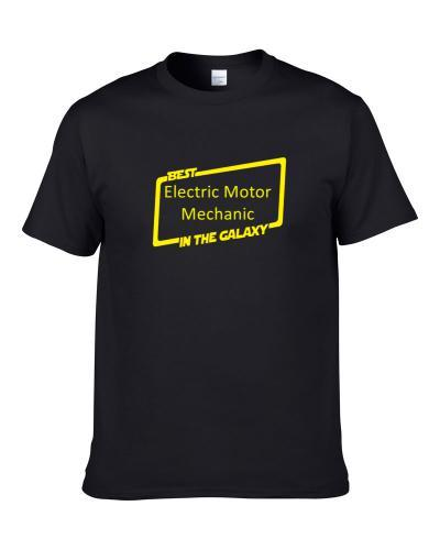 Star Wars The Best Electric Motor Mechanic In The Galaxy  S-3XL Shirt