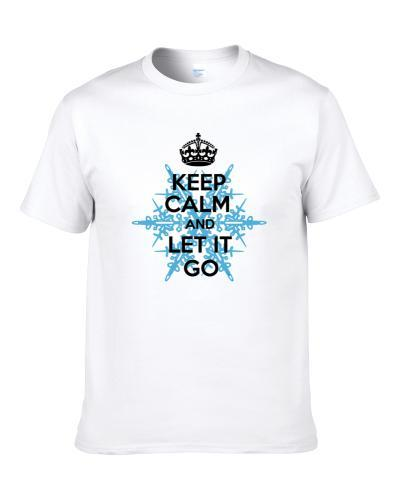 Keep Calm And Let It Go Popular Frozen Movie Parody Fan Gift T-Shirt
