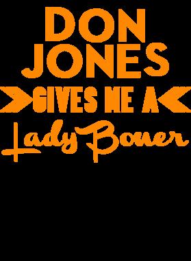 Don Jones Gives Me A Lady Boner Miami Football Player Fan T Shirt
