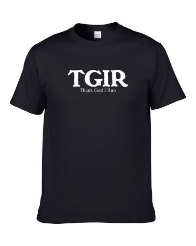 TGIR Thank God I Run Funny Hobby Sport Gift S-3XL Shirt