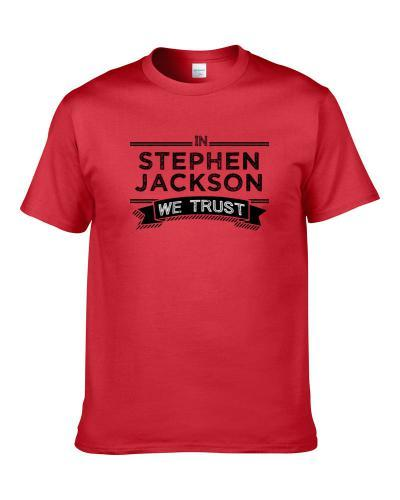In Stephen Jackson We Trust Los Angeles Basketball Players Cool Sports Fan T-Shirt