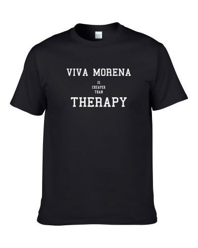 Viva Morena Is Cheaper Than Therapy Beer Lover Drinking Gift T Shirt