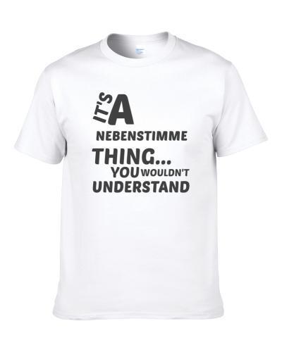 Nebenstimme Thing You Wouldnt Understand Music S-3XL Shirt
