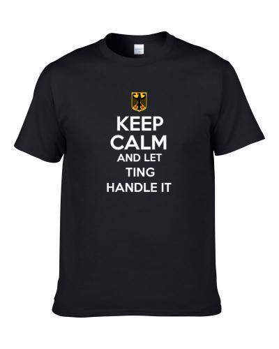 Keep Calm and Let Ting Handle it Germany Coat of Arms T Shirt