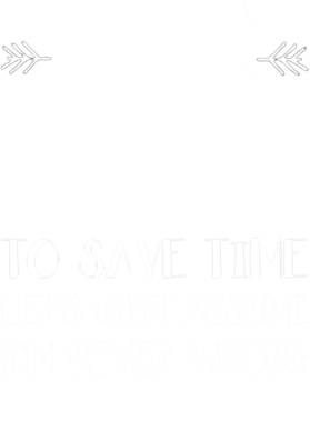 Quinn To Save Time Im Never Wrong Name Men T Shirt