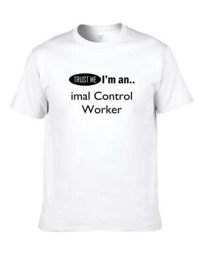SuperHero Cleverly Disguised As  imal Control Worker  S-3XL Shirt