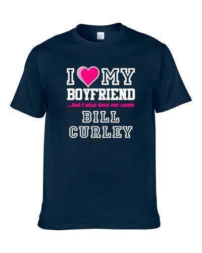 I Love My Boyfriend Also Love Me Some Bill Curley Dallas Basketball Player Fan T-Shirt