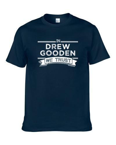 In Drew Gooden We Trust Dallas Basketball Players Cool Sports Fan Shirt