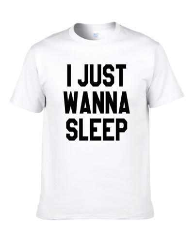 I Just Wanna Sleep Funny S-3XL Shirt