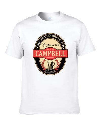 Drink If You Are A Campbell Funny Beer Party Label Inspired tshirt