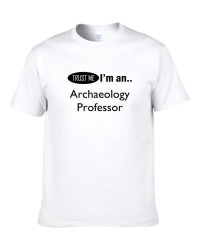 SuperHero Cleverly Disguised As  Archaeology Professor  S-3XL Shirt